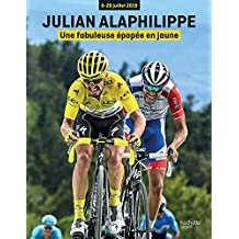 Julian Alaphilippe: Une fabuleuse Épopée en jaune