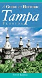The Guide to Historic Tampa (History & Guide)