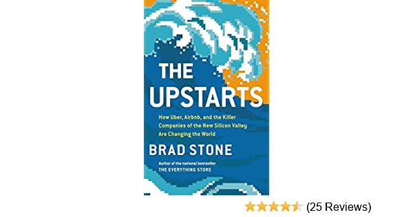 The Upstarts: How Uber, Airbnb, and the Killer Companies of