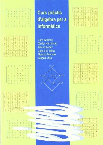 Curs pràctic d'àlgebra per a informàtics por Joan Gimbert
