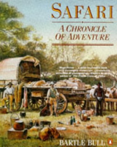 Safari: A Chronicle of Adventure por Bartle Bull