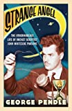 Strange Angel: The Otherworldly Life of Rocket Scientist John Whiteside Parsons by George Pendle (2006-04-06)