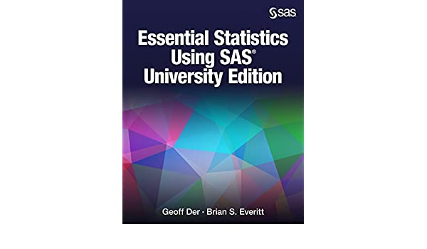 Essential Statistics Using SAS University Edition eBook