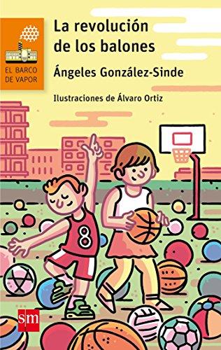 La revolución de los balones (Barco de Vapor Naranja) por Ángeles González-Sinde