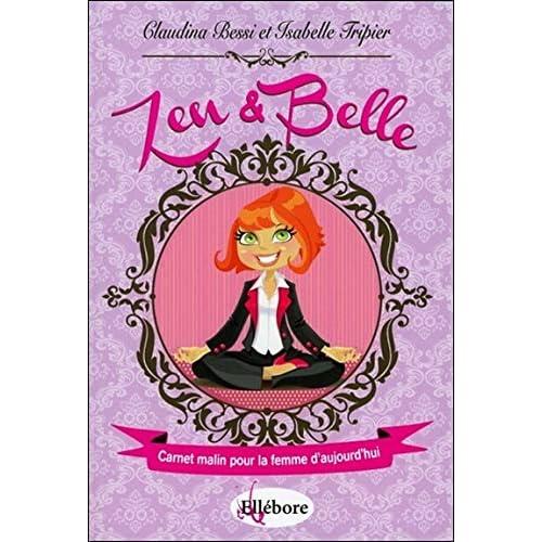Zen et Belle - Carnet malin pour la femme d'aujourd'hui