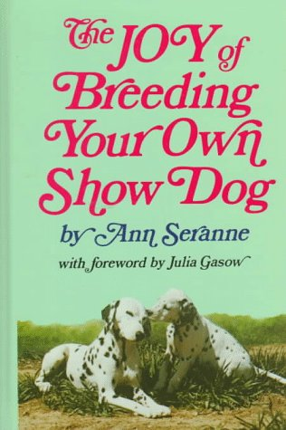 The Joy of Breeding Your Own Show Dog