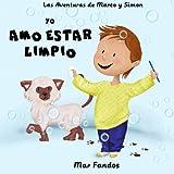 Yo Amo Estar Limpio: Volume 2 (Las aventuras de Marco y Simon)