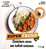 Cuisiner avec un robot cuiseur - Super facile