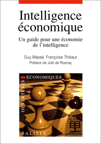 Intelligence économique : Un guide pour une économie de l'intelligence par Guy Massé