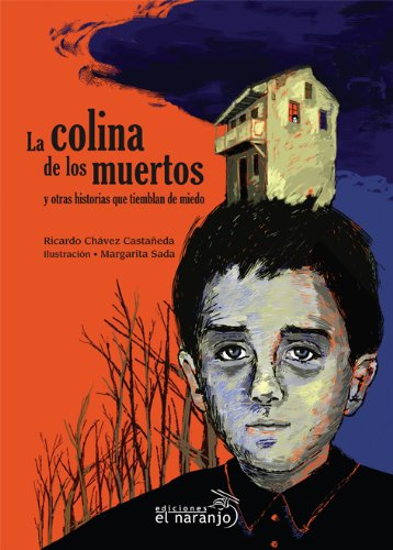 La colina de los muertos/The Hill of the Dead: Y otras historias que tiemblan de miedo/And Other Stories That Tremble in Fear (Ecos de Tinta/Ink Echoes) por Ricardo Chavez Castaneda