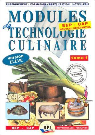 Modules de technologie culinaire BEP-CAP : Tome 1 Les produits (Livre de l'élève) par Michel Faraguna, Michel Muschert