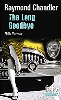 The Long Goodbye. Une enquête du privé Philip Marlowe par [Chandler, Raymond]