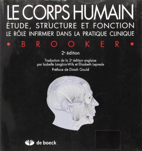 Le corps humain : Etude, structure et fonction - Le rôle de l'infirmier dans la pratique clinique
