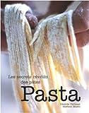 Pasta : Les secrets révélés des ...