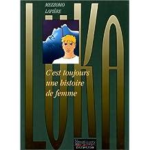 Luka, tome 1 : C'est toujours une histoire de femme