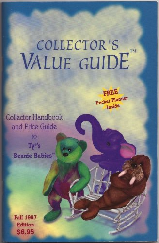 Collector's Value Guide (Collector Handbook & Price Guide To Ty's Beanie Babies) Fall 1997 edition