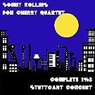 Sonny Rollins, Don Cherry Quartet: Complete 1963 Stuttgart Concert