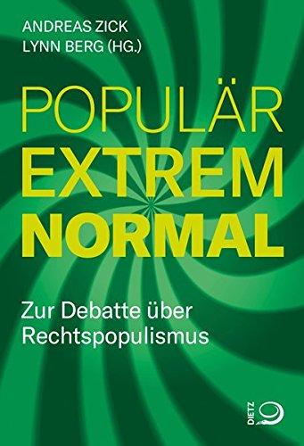 populär – extrem – normal: Zur Debatte über rechten Populismus