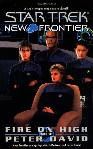 Fire on High (Star Trek: New Frontier Vol. 6)
