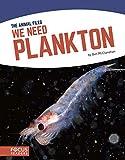We Need Plankton (Animal Files)