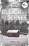 Bleich wie der Schnee: Thriller von Levi Henriksen