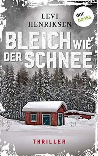Buchseite und Rezensionen zu 'Bleich wie der Schnee: Thriller' von Levi Henriksen
