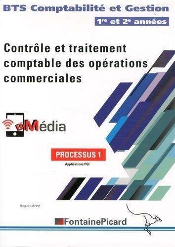 Processus 1 Contrôle et traitement comptables des opérations comptables BTS Comptabilité et Gestion 1re et 2e années