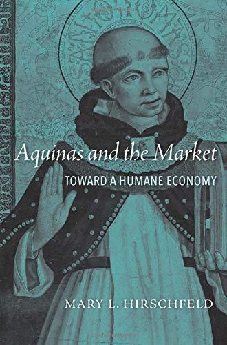 Aquinas and the Market: Toward a Humane Economy por Mary L. Hirschfeld