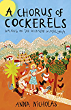 A Chorus of Cockerels: Walking on the Wild Side in Mallorca (English Edition)