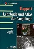 Kappert - Lehrbuch und Atlas der Angiologie