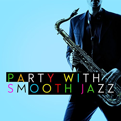 Party with Smooth Jazz