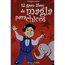 El gran libro de magia para chicos/The Great Book of Magic for Children