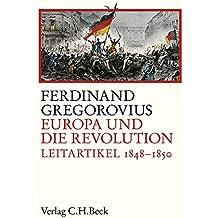 Europa und die Revolution: Leitartikel 1848-1850