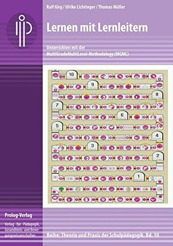 Lernen mit Lernleitern: Unterrichten mit der MultiGradeMultiLevel-Methodology (MGML) (Theorie und Praxis der Schulpädagogik) (prolog – Theorie und Praxis der Schulpädagogik)