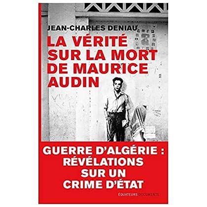 La vérité sur la mort de Maurice Audin (Document)
