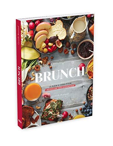 Brunch - Le plein d'idées pour réveiller vos dimanches par  Cyrielle Boutaud