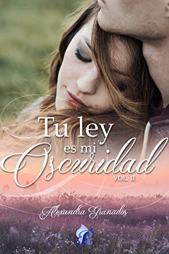 Tu ley es mi oscuridad - Tu ley 02, Alexandra Granados (Rom) 518NeXQkKZL