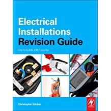 Electrical Installations Revision Guide: City & Guilds 2357 (City & Guilds Revision Guide)