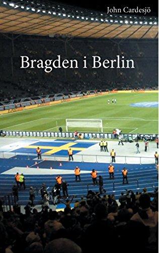Bragden i Berlin (Swedish Edition) por John Cardesjö