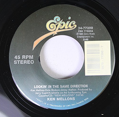 Ken Mellons 45 RPM Lookin' in the Same Direction / Seven Lonely Days (Makes One Weak)