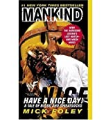 [(Mankind, Have a Nice Day!: A Tale of Blood and Sweatsocks)] [by: Mick Foley]