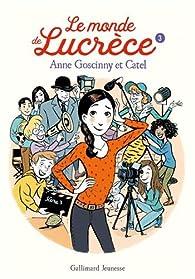 Le monde de Lucrèce, tome 3 par Anne Goscinny