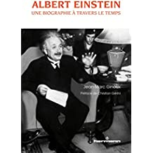 Albert Einstein: Une biographie à travers le temps