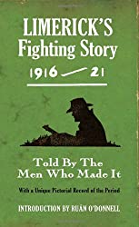 Limerick's Fighting Story 1916-21: Told by the Men Who Made It (Fighting Stories)