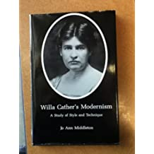 Willa Cather's Modernism: A Study of Style and Technique
