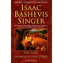 Isaac Bashevis Singer: Three Complete Novels : The Slave : Enemies, a Love Story : Shosha by Isaac Bashevis Singer (1995-02-26)