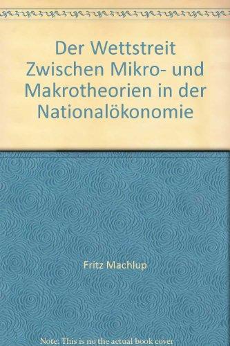 Der Wettstreit zwischen Mikro- und Makrotheorien in der Nationalökonomie, Walter Eucken Institut, Vorträge und Aufsätze 4