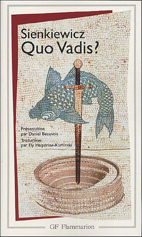 Quo Vadis?: Written by Henryk Sienkiewicz, 2013 Edition, Publisher: Editions Flammarion [Paperback]