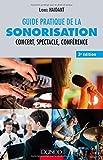 Guide pratique de la sonorisation - 3e éd. - Concert, spectacle, conférence...