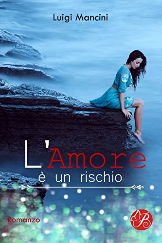 L'amore è un rischio (Digital Emotions) di [Mancini, Luigi]